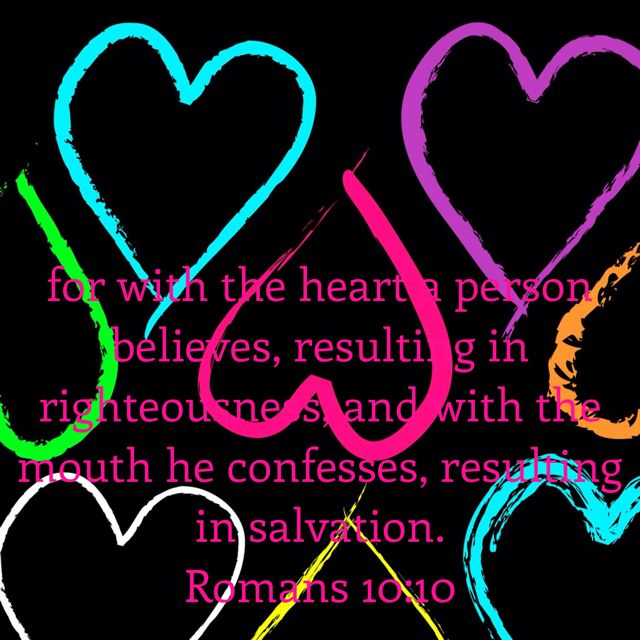 """""""For with the Heart a Person Believes, resulting in Righteousness, and with the Mouth he Confesses, resulting in Salvation."""" Romans 10:10 NASB -   http://bible.com/100/rom.10.10.nasb     #YouVersion #BibleVerseOfTheDay #Romans #NASB"""