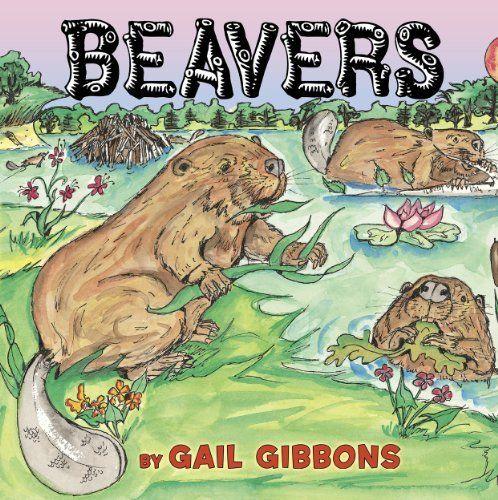 Beavers by Gail Gibbons, http://www.amazon.com/dp/082342412X/ref=cm_sw_r_pi_dp_9oX8rb0X1T5WG