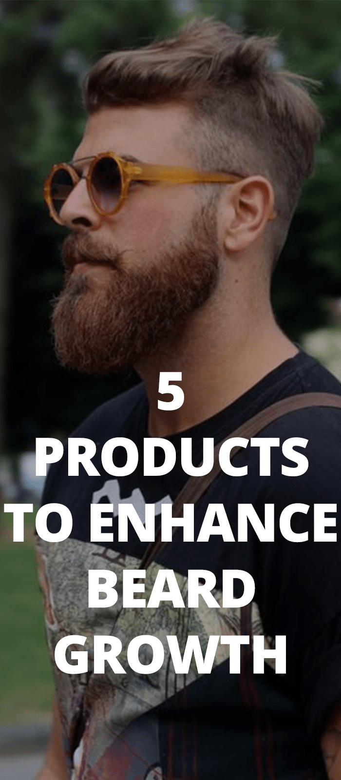 5 Products To Enhance Beard Growth 5 Products To Enhance Beard Growth Beard beard growth
