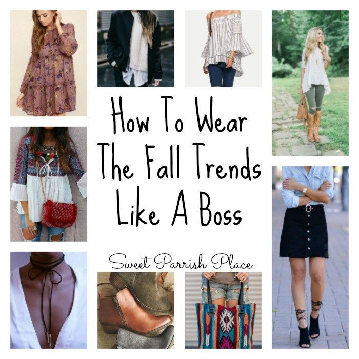 How to Wear the Fall Trends Like a Boss       (2016)