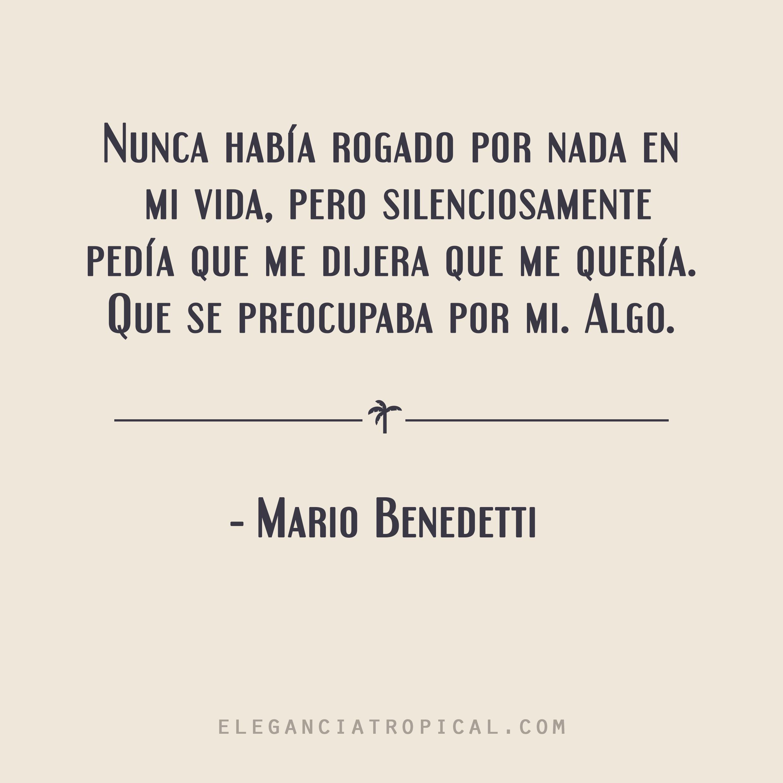 Frase Romántica Celebre De Amor Mario Benedetti Mario