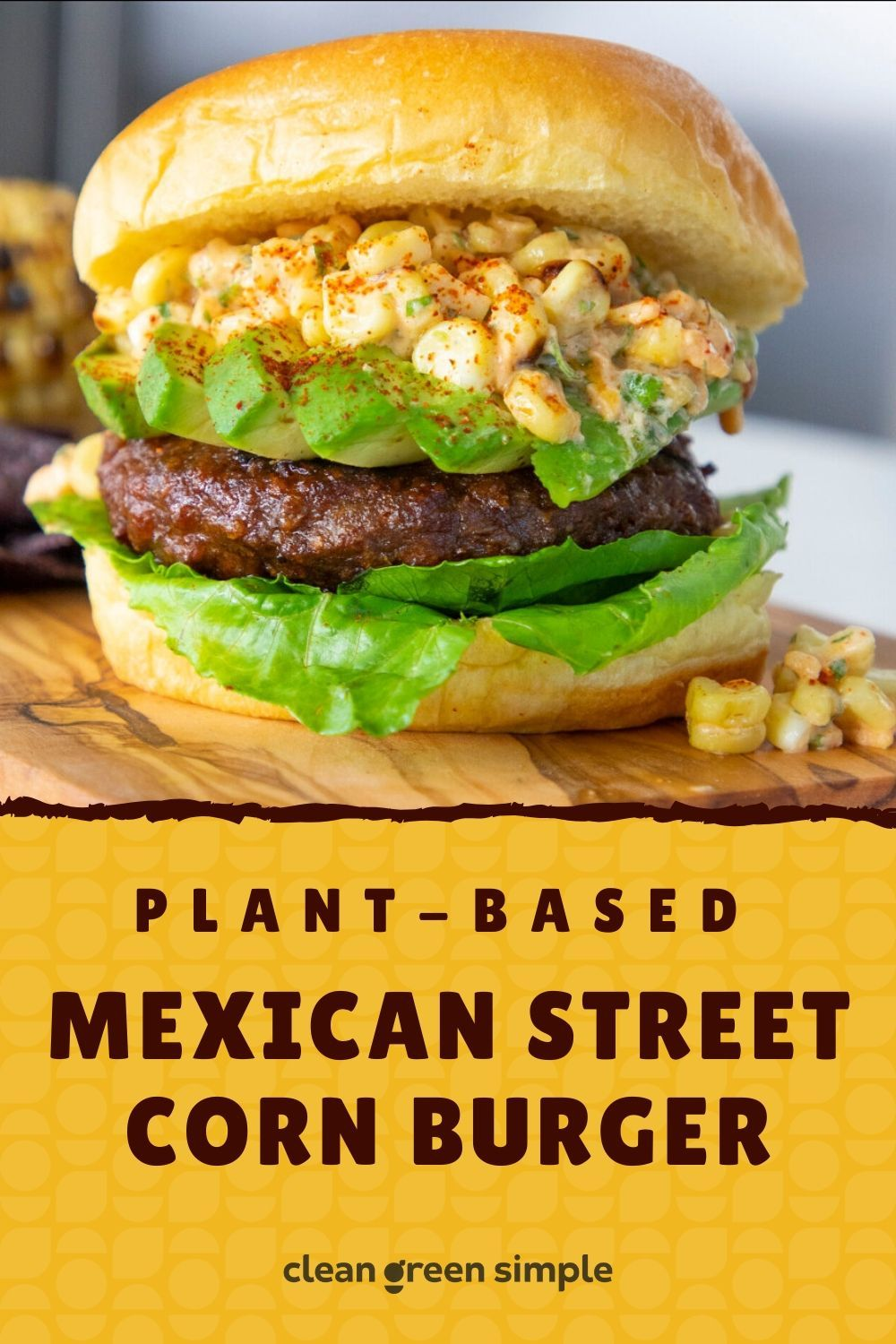 The Mexican Street Corn Burger Recipe We Crave Again And Again In 2020 Recipes Corn Burger Burger