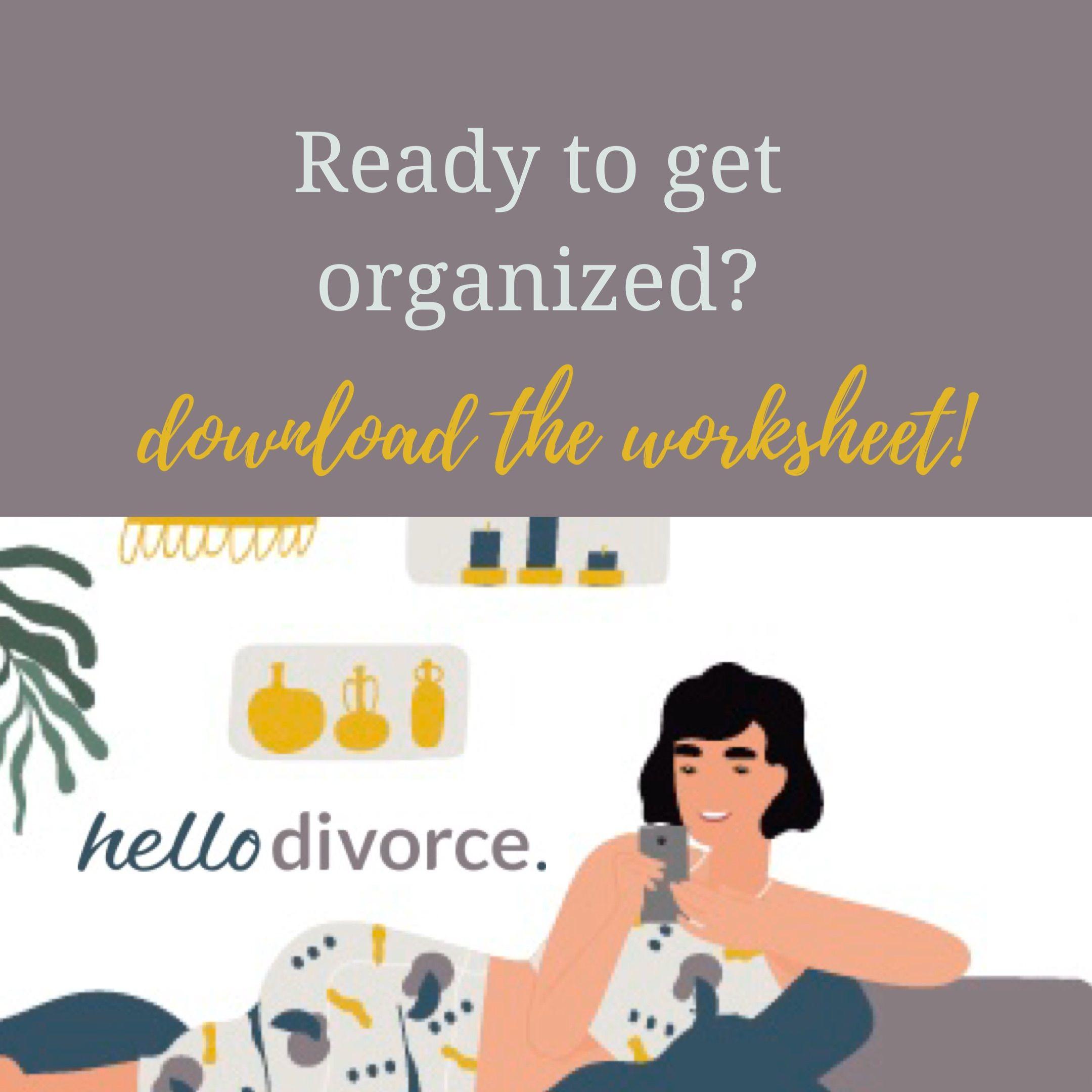 The Hello Divorce Worksheet A Divorce Checklist Hello Divorce Divorce Worksheets Easy Divorce