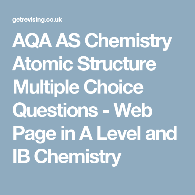 Aqa as chemistry atomic structure multiple choice questions web aqa as chemistry atomic structure multiple choice questions web page in a level and ib ccuart Choice Image