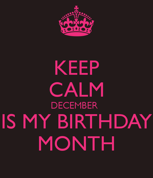 Keep Calm December Is My Birthday Month Chevy Girl Chevy Quotes Birthday Month