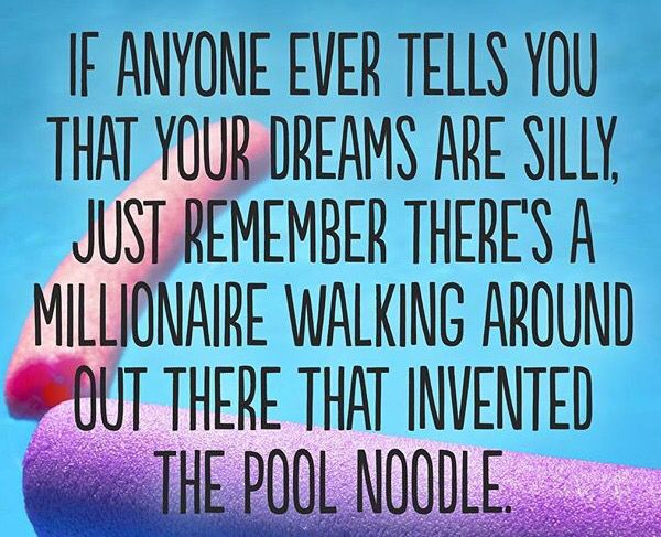 No idea or dream is silly