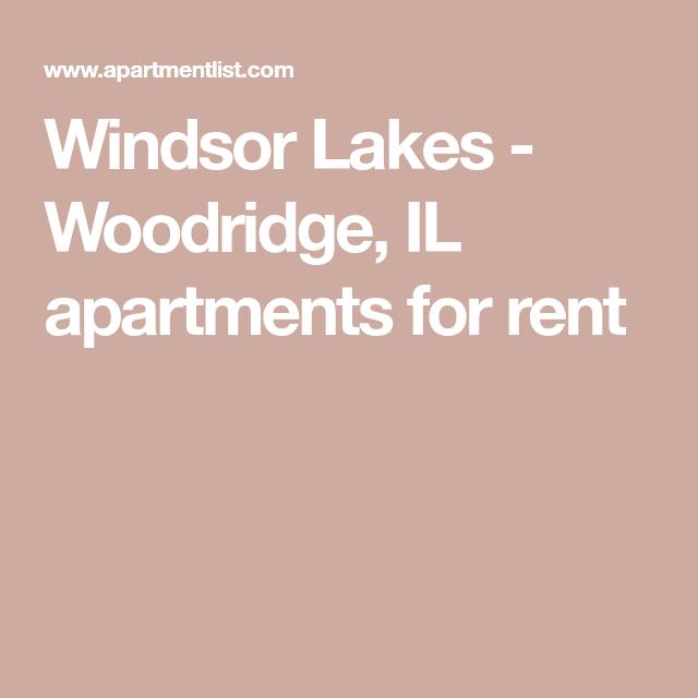 Windsor Lakes Woodridge Il Apartments For Rent Apartments For Rent Woodridge Lake