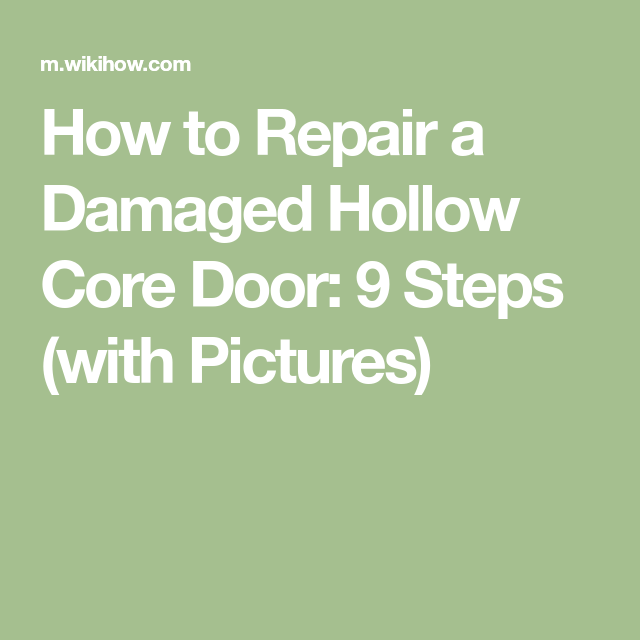 How To Repair A Damaged Hollow Core Door: 9 Steps (with Pictures)