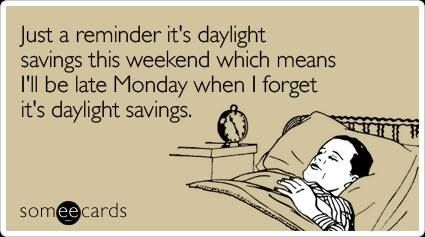 Daylight Savings Time Friday Humor Funny Quotes Jokes Quotes