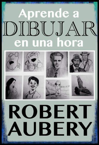 Aprende A Dibujar En Una Hora De Robert Aubery Http Www Amazon Es Dp B00h59ewx0 Ref Cm Sw R Pi Dp V9ep Libros De Dibujo Pdf Libro De Dibujo Clases De Dibujo