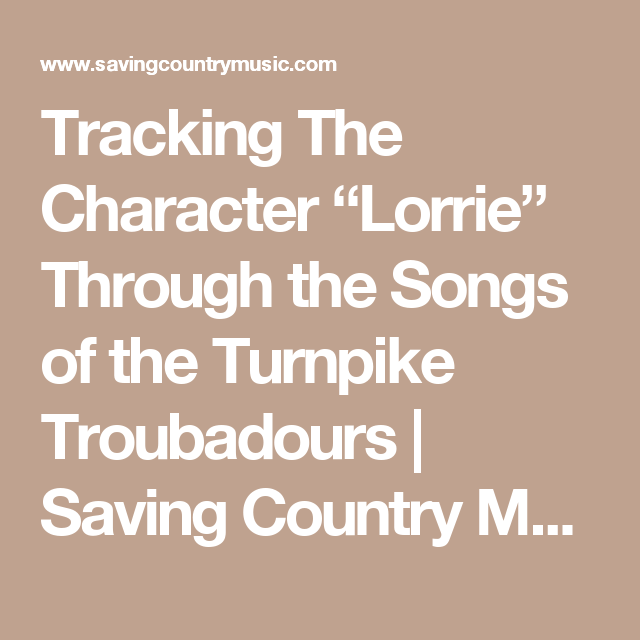 Tracking The Character Lorrie Through The Songs Of The Turnpike