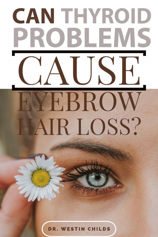 Eyebrow Hair Loss is a Symptom of Thyroid Problems in 2020 ...
