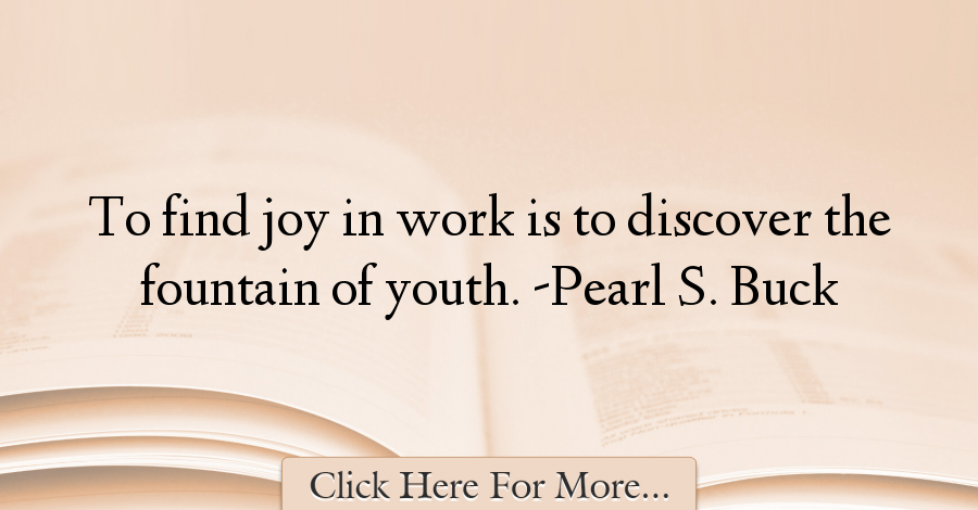 Pearl S. Buck Quotes About Work - 74492
