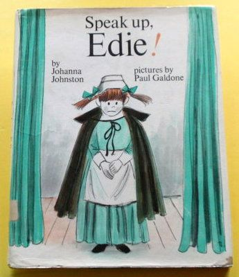 Speak Up Edie, written by Johanna Johnston, illustrated by Paul Galdone