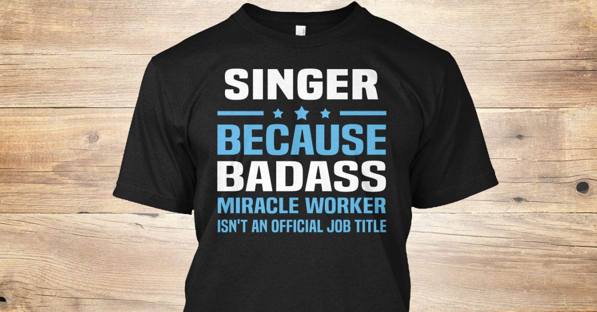 If You Proud Your Job, This Shirt Makes A Great Gift For You And Your Family.  Ugly Sweater  Singer, Xmas  Singer Shirts,  Singer Xmas T Shirts,  Singer Job Shirts,  Singer Tees,  Singer Hoodies,  Singer Ugly Sweaters,  Singer Long Sleeve,  Singer Funny Shirts,  Singer Mama,  Singer Boyfriend,  Singer Girl,  Singer Guy,  Singer Lovers,  Singer Papa,  Singer Dad,  Singer Daddy,  Singer Grandma,  Singer Grandpa,  Singer Mi Mi,  Singer Old Man,  Singer Old Woman, Singer Occupation T Shirts…