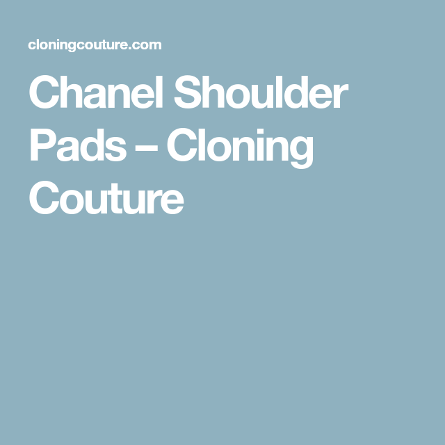 Chanel Shoulder Pads – Cloning Couture