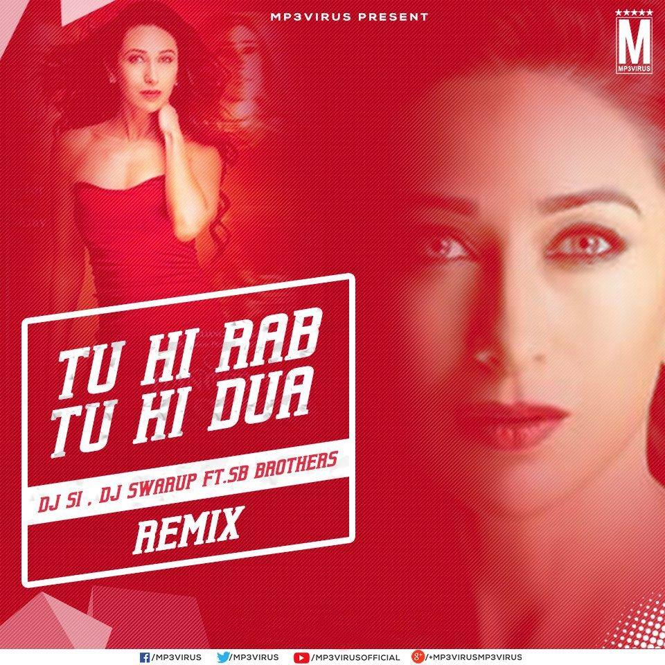 Tu Hi Rab Tu Hi Dua (Remix) - DJ SI, DJ Swarup Feat  SB