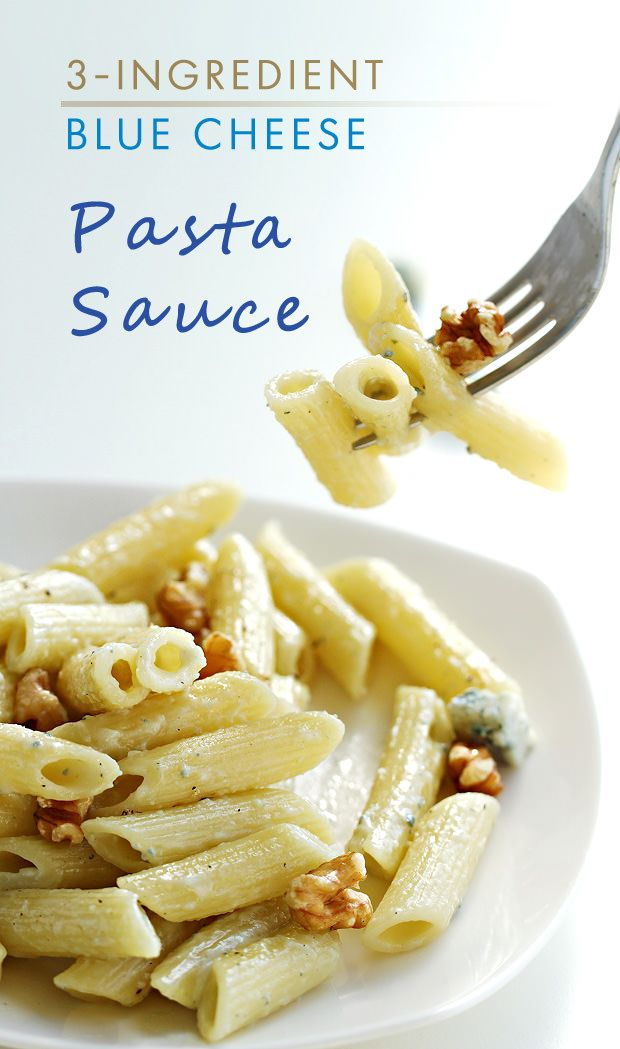 3 Ingredient Blue Cheese Pasta Sauce Recipe Blue Cheese Pasta Cheese Sauce For Pasta Blue Cheese Recipes