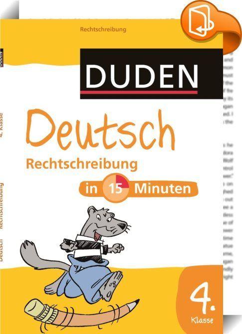 Deutsch in 15 Minuten - Rechtschreibung 4. Klasse : Dieses Heft ...
