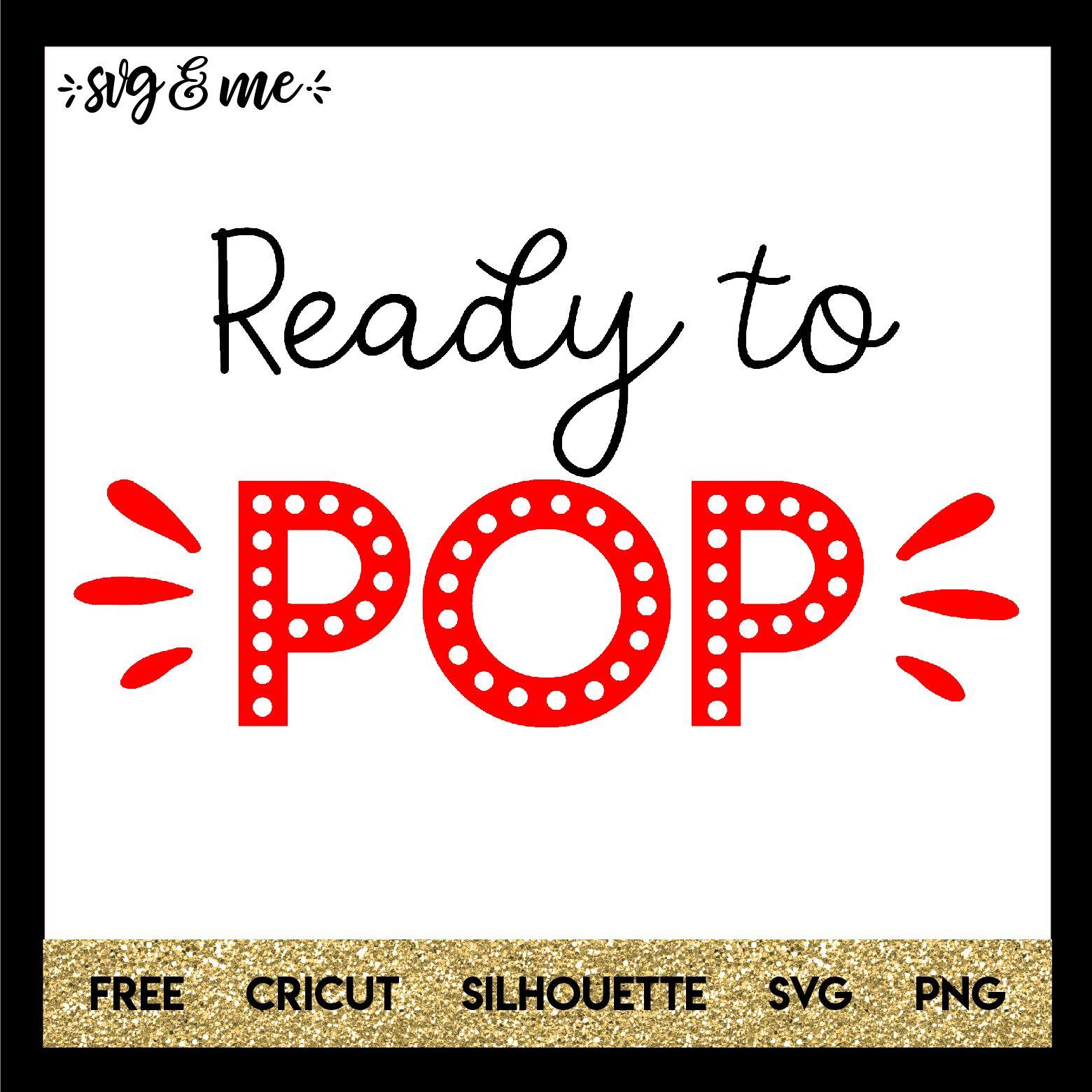 Ready to Pop Ready to pop, Svg, Cricut free