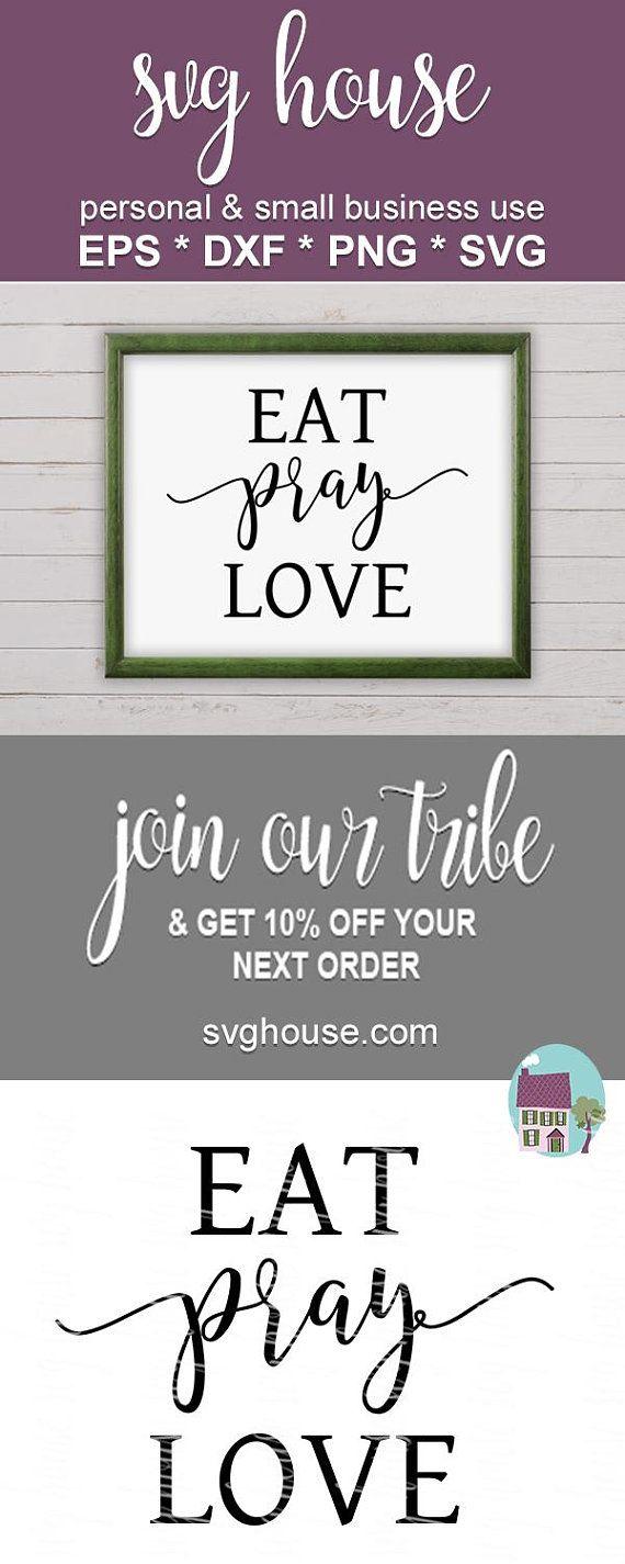 Download Eat Pray Love SVG, Farm House Svg, Pray Svg, Eat Svg, Love ...