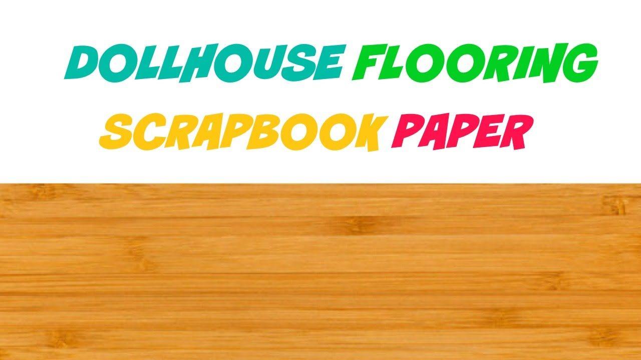 Tutorial Miniature Floor From Scrapbook Paper Diy Scrapbook Paper Scrapbook Paper Flooring