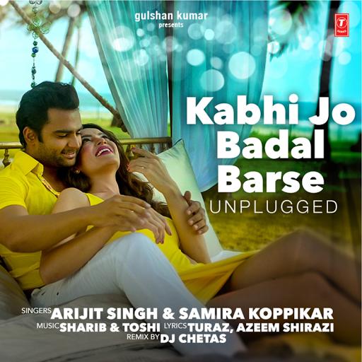 Kabhi Jo Badal Barse Unplugged Remix By Dj Chetas Arijit Singh Songs Dj Remix Remix