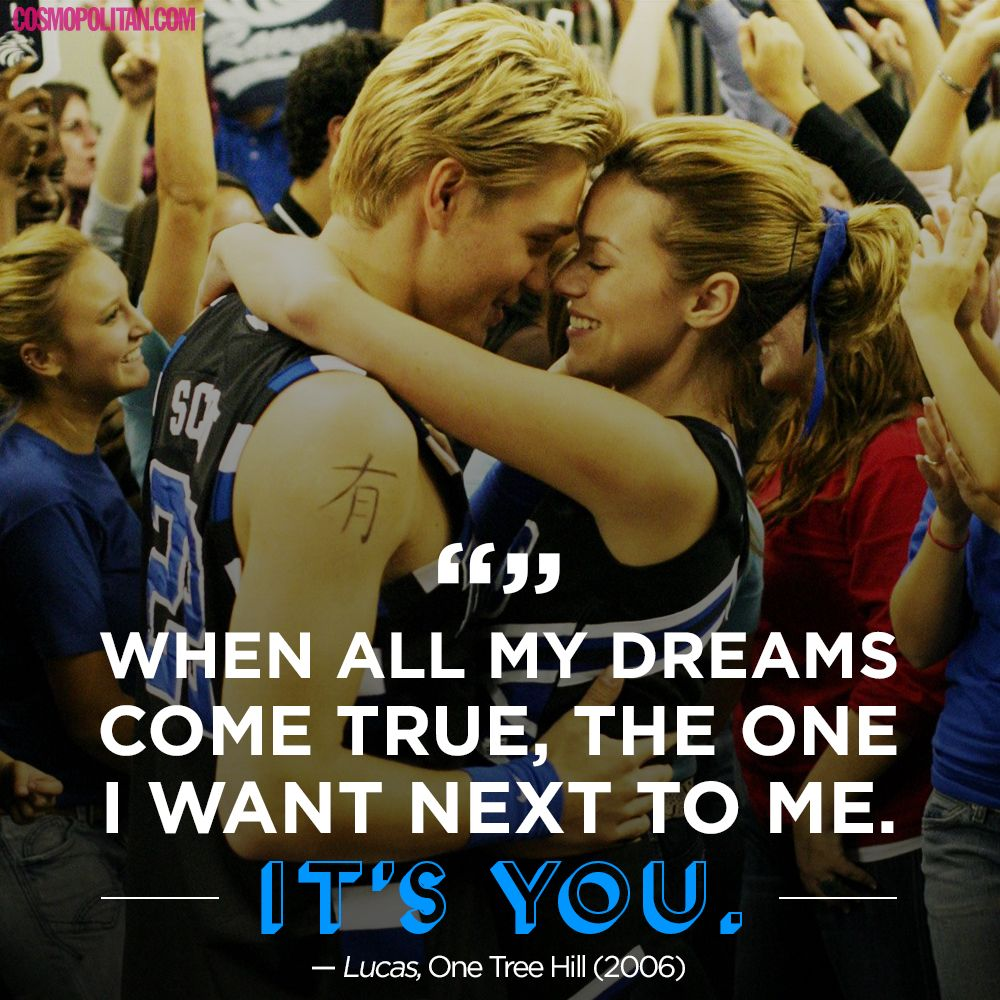 15 Crazy Romantic Quotes From TV And Movies. One Tree Hill ...