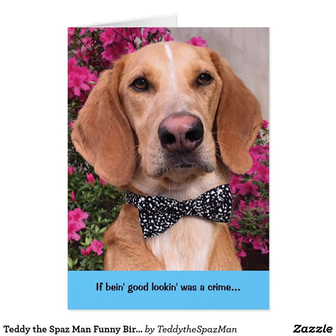Teddy The Spaz Man Funny Birthday Card