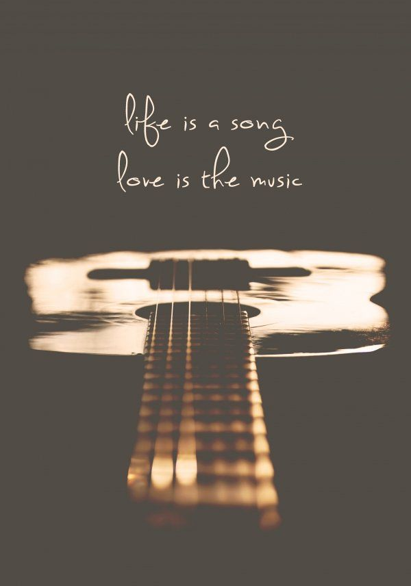 life is a song, love is the music (With images) Music