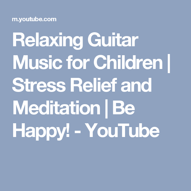 you tube relaxing music for kids