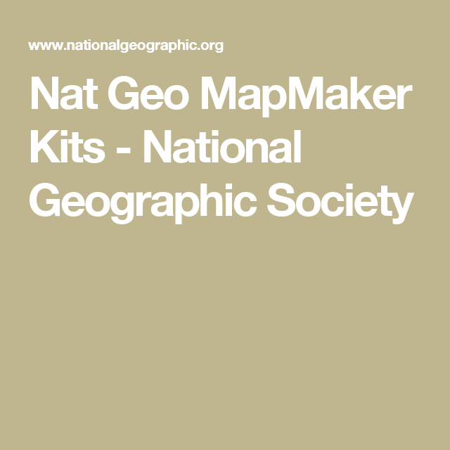 Nat Geo MapMaker Kits - National Geographic Society | Geography Any ...
