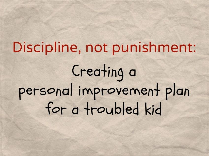 Discipline, not punishment creating a personal improvement plan - personal improvement plan examples