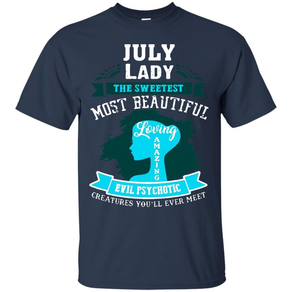Amazing Christmas Gifts For Her: Women T-shirts July Lady The Sweetest Most Beautiful