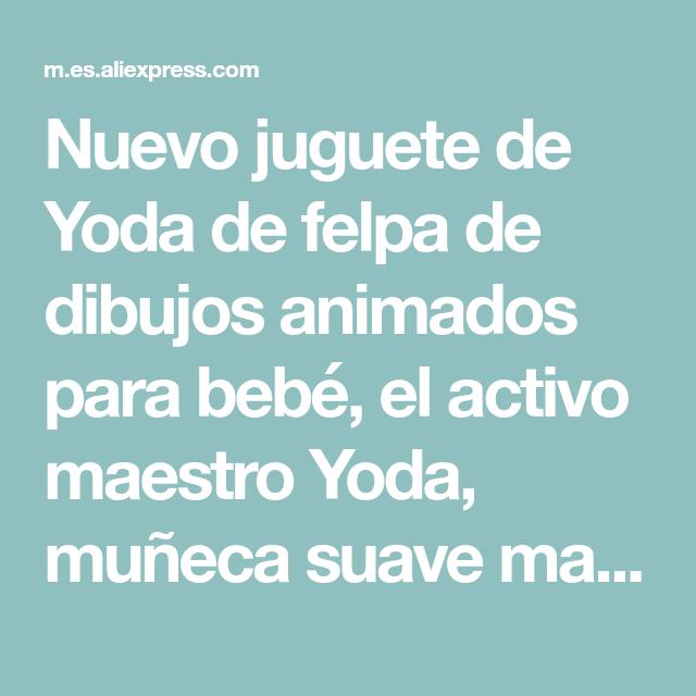 Nuevo juguete de Yoda de felpa de dibujos animados para bebé, el activo maestro Yoda, muñeca suave mandaloriana, juguetes de peluche, regalos para niños