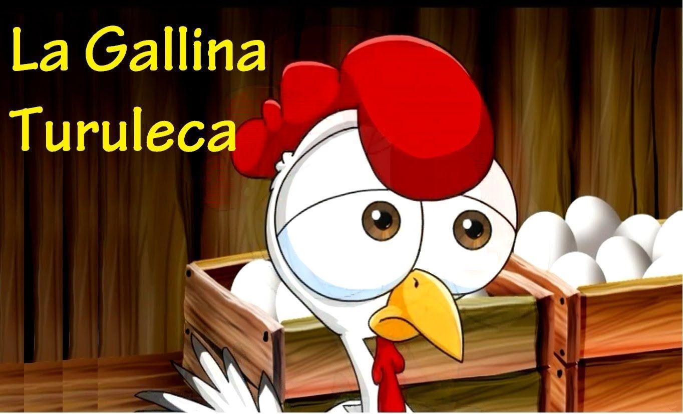 La Gallina Turuleca Canciones Infantiles Canciones Infantiles Letras De Canciones Infantiles Canciones De Niños