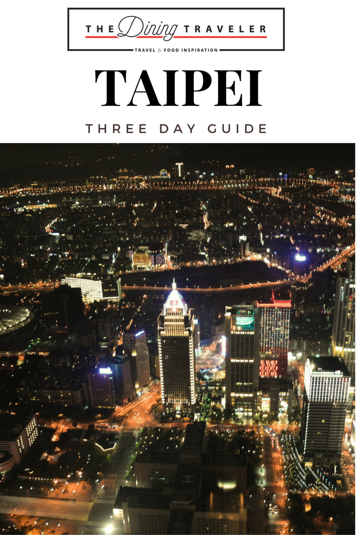 How to spend three days in Taipei. From the night markets to Taipei 101, here's what to see and do in Taipei.