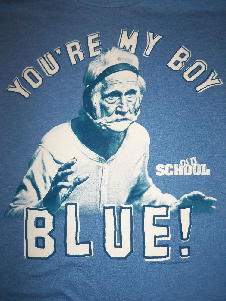 Old School T-Shirt You' re My Boy Blue Movie Classic Will Ferrell