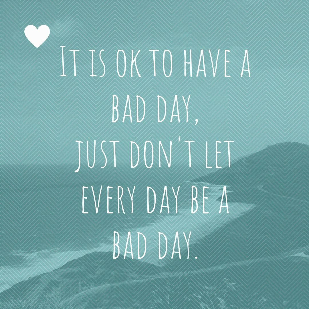 Favorite Quote Friday It Is Ok To Have A Bad Day Just Don T Let Every Day Be A Bad Day Quotes Toliveby Its Friday Quotes Cool Words Positive Quotes