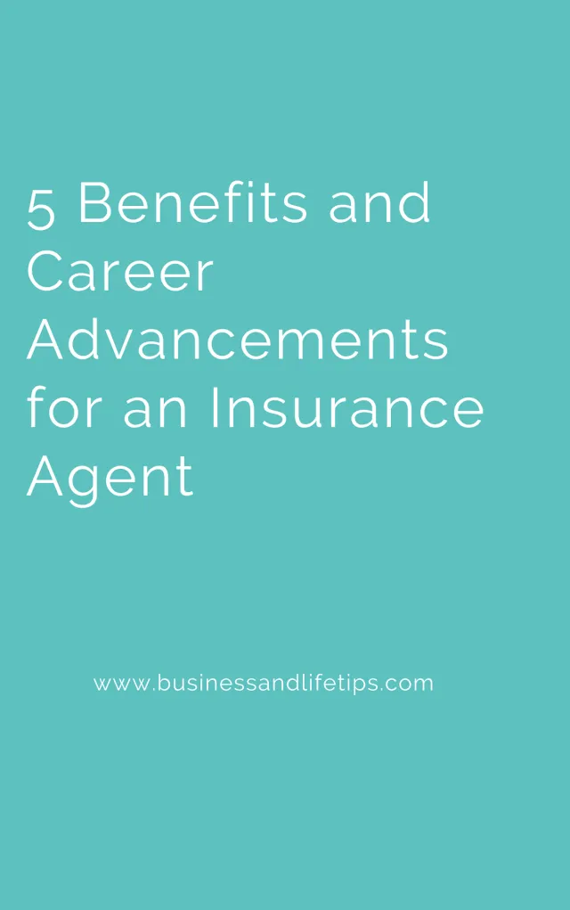 5 Benefits And Career Advancements For An Insurance Agent En 2020