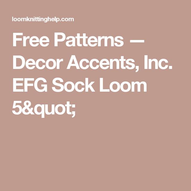 Free Patterns Decor Accents Inc Efg Sock Loom 5 Loom Knitting