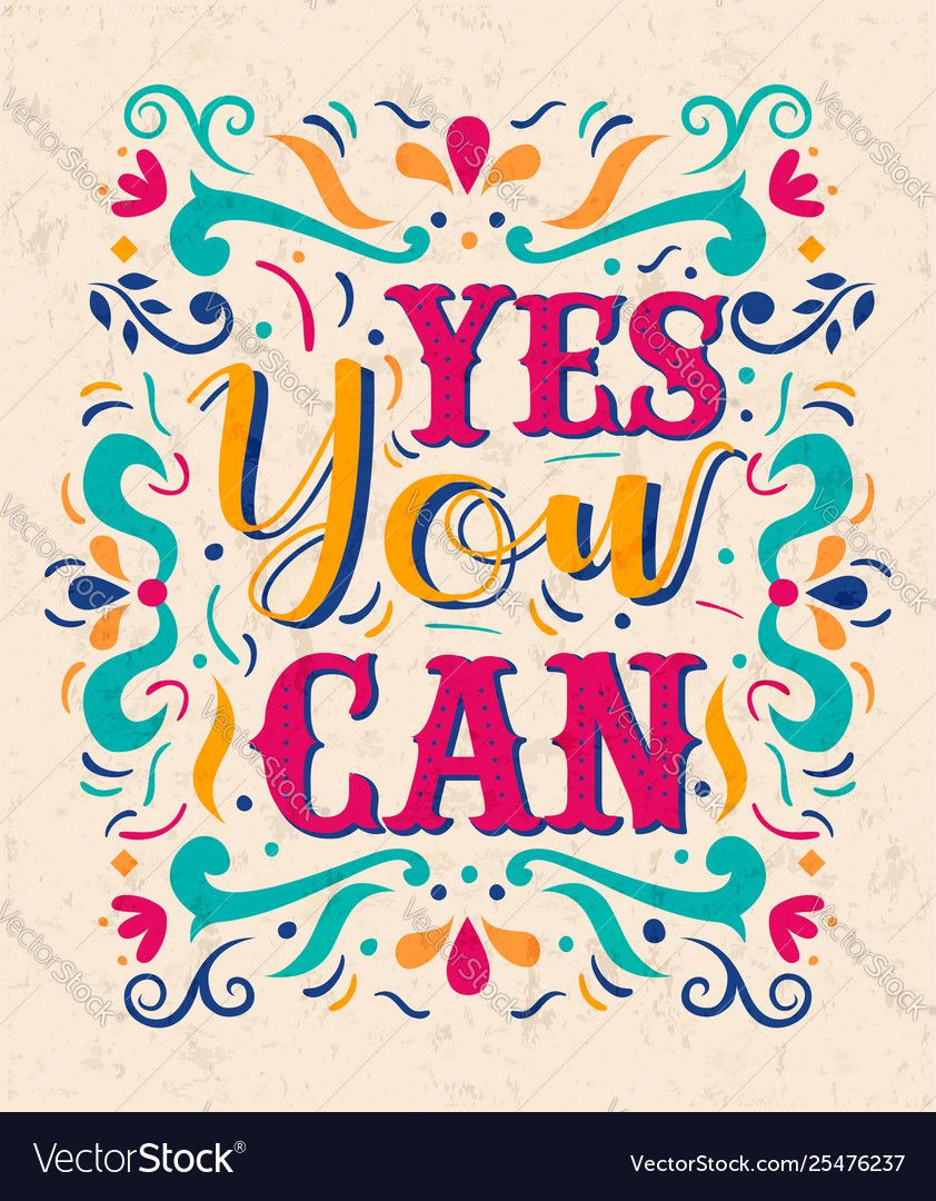 Yes you can positive inspiration lettering quote Vector