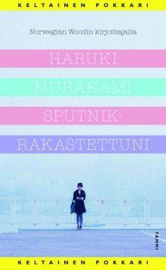 Suurin On Rakkaus Suuret Rakkauskertomukset Kietoutuvat Lähes Poikkeuksetta Johonkin Traagiseen Haruki Murakami Kirjat Lastenkirjat