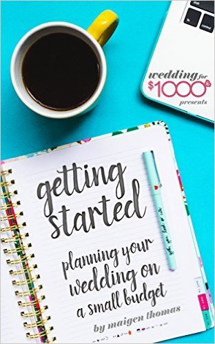 Wedding for $1000 - Getting Started Planning a Wedding on a Small