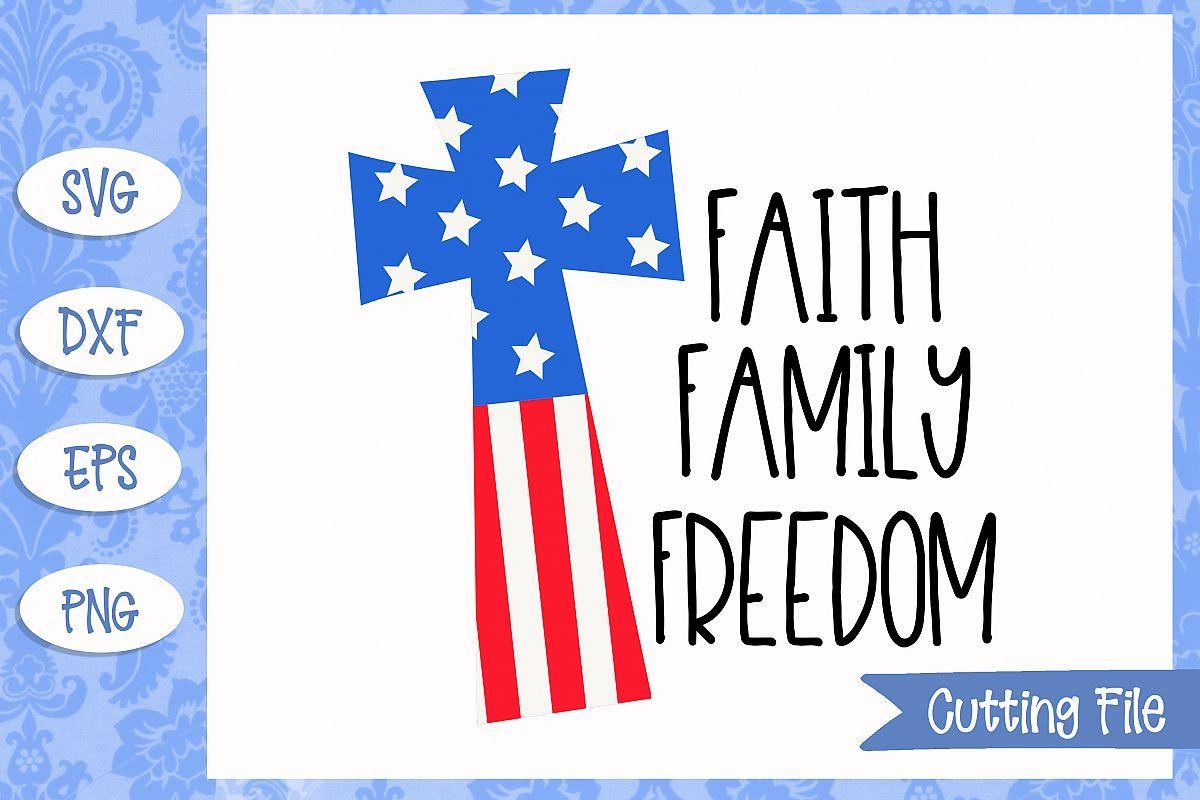 Plus Membership Exclusive Faith Family Freedom Cross Svg File Faith Family Freedom Cross Svg Newsletter Templates