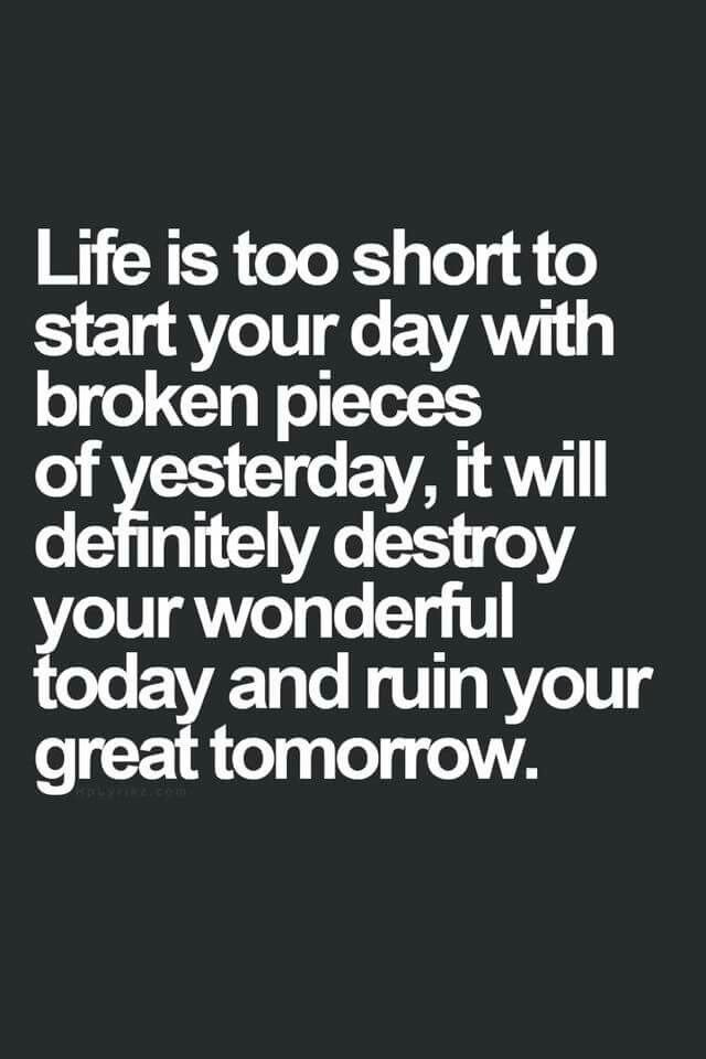 Leave the bad behind, and start anew the next day | Life, Yo