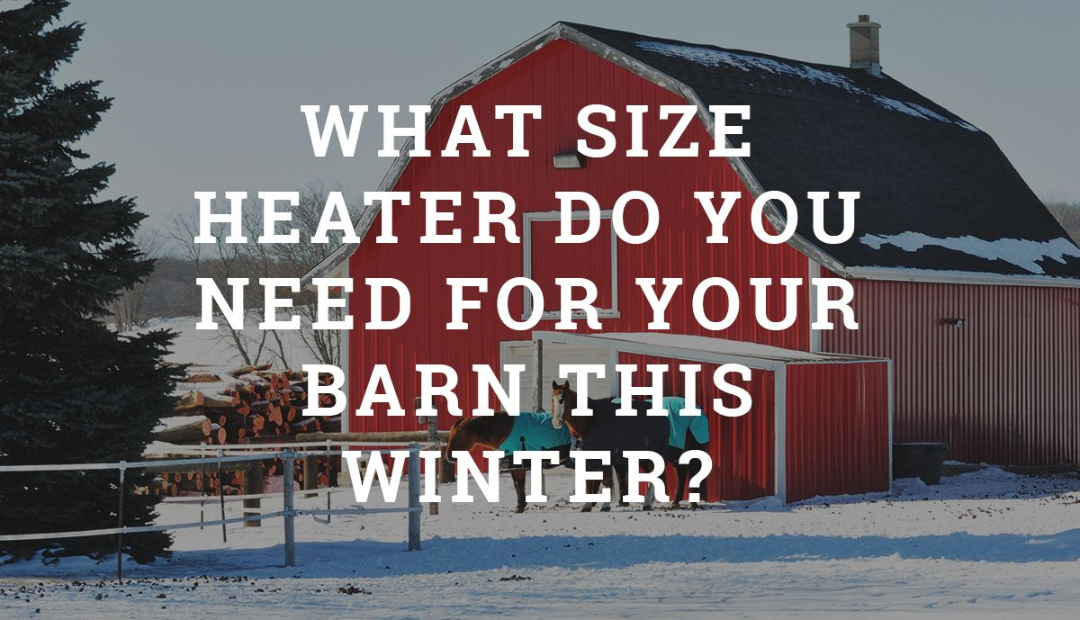 How much heat do you really need? Determine what size ...