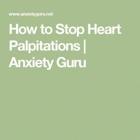 how to stop heart palpitations anxiety guru howtoovercomeanxietyhow to stop heart palpitations anxiety guru howtoovercomeanxiety howtocuredepression