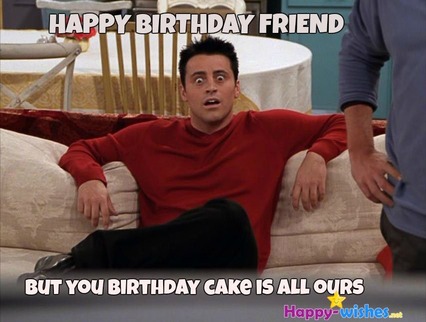50 Best Happy Birthday Memes | Friends tv show quotes ...