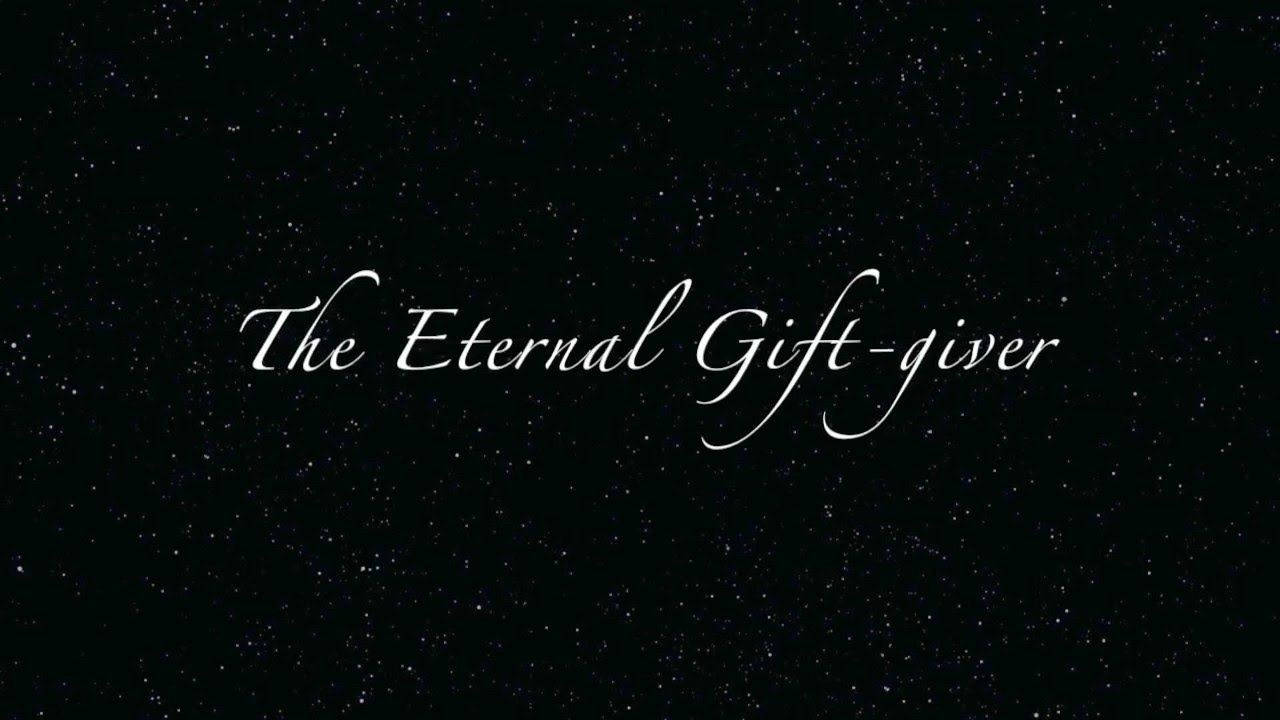 Our Heavenly Father the Eternal Gift-giver